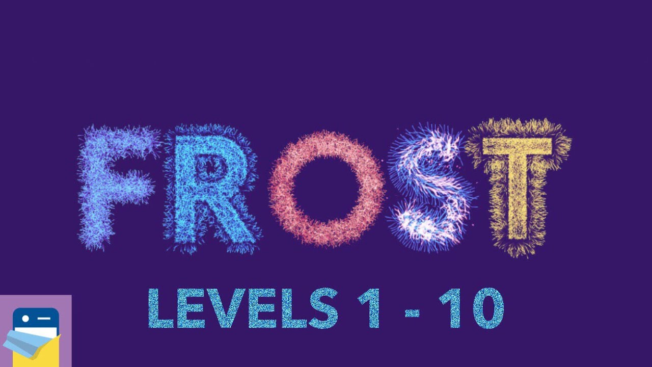 FROST Levels 1 2 3 4 5 6 7 8 9 10 Walkthrough Solutions IOS Gameplay By Kunabi Brother GmbH