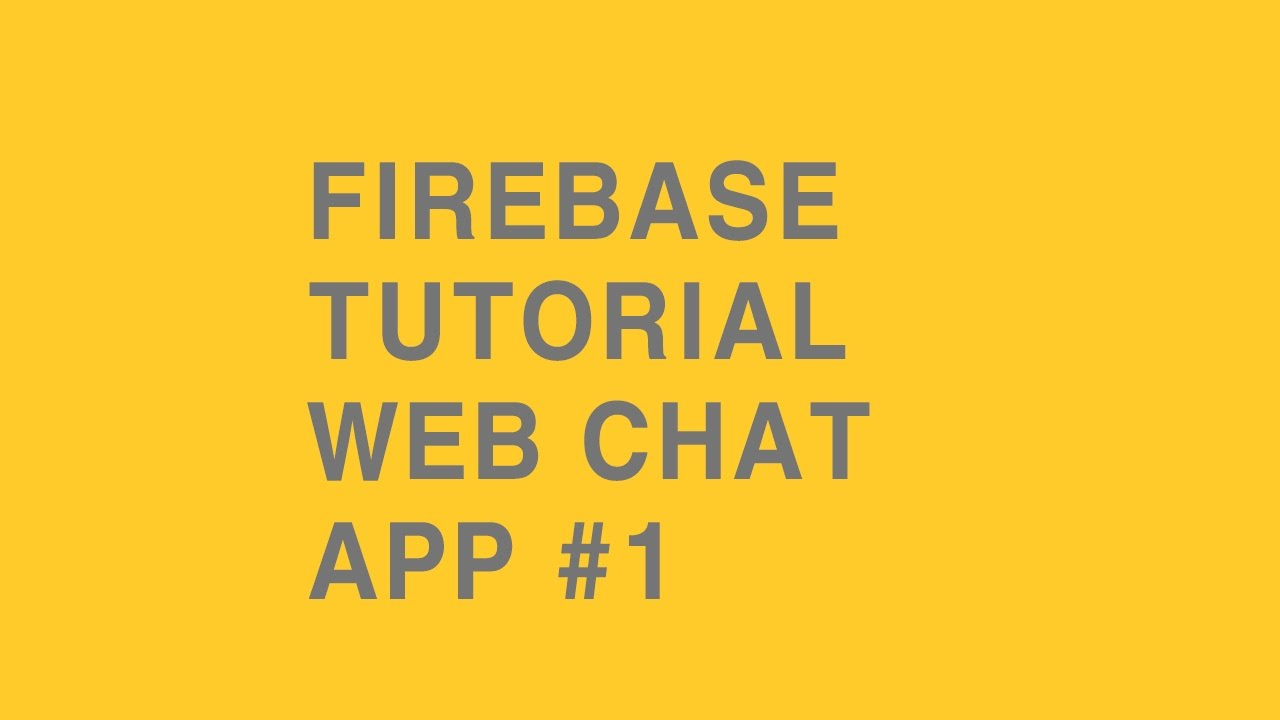 [firebase web tutorial] build a real time web chat app coding practice #1