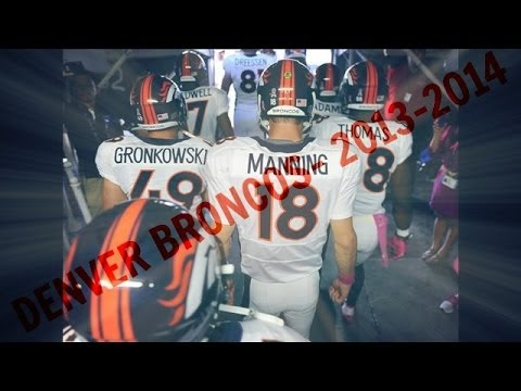 The Denver Broncos- 2013-2014 Season - Mix