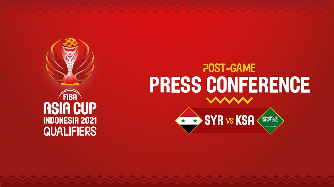 Syria v Saudi Arabia - Press Conference | FIBA Asia Cup 2021 Qualifiers