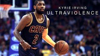 """Kyrie Irving - """"Ultraviolence"""" ʜᴅ"""