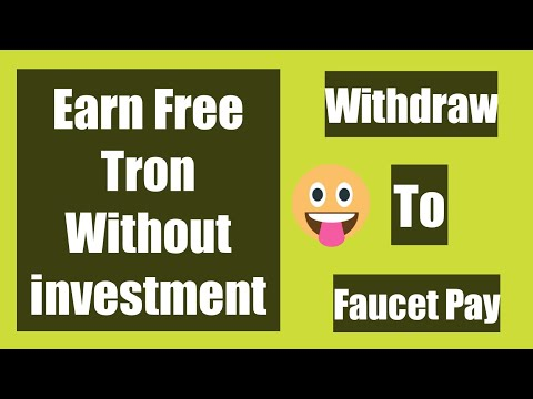 Earn Free Tron Without Investment | Withdraw To Faucet Pay