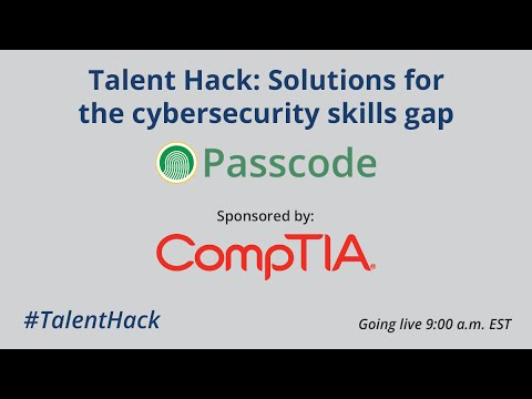 Talent Hack: Solutions for the Cybersecurity Skills Gap