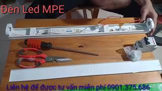 Hướng dẫn lắp đặt máng đèn huỳnh quang thành máng đèn led thật dễ dàng | Đại lý đèn Led MPE THCM