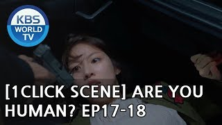 Seo Kang-Jun reveals his REAL Power to save Gong Seungyeon [1Click Scene / Are You Human? Ep.17-18]