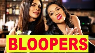 BLOOPERS: How to Be a Good Wing Woman (ft. Priyanka Chopra)