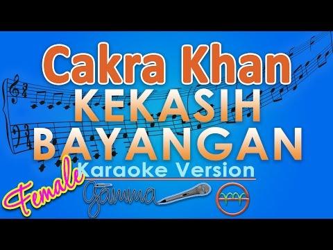 Cakra Khan - Kekasih Bayangan FEMALE (Karaoke Lirik Tanpa Vokal) by GMusic