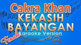 Cakra Khan Kekasih Bayangan FEMALE Karaoke Lirik Tanpa Vokal by GMusic