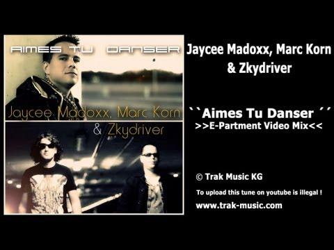 Jaycee Madoxx, Marc Korn & Zkydriver - Aimes Tu Danser (E-Partment Video Mix)