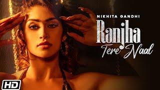 Ranjha Tere Naal | Nikhita Gandhi | Shweta Sharda | Kunaal V | Haroon Gavin |Latest Hindi Songs 2021