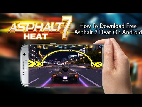 How To Download Asphalt 7 Heat For Free Android [No Root] 2017