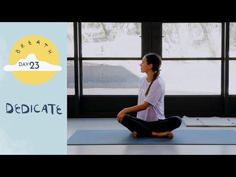 Day 23 - Dedicate |  BREATH - A 30 Day Yoga Journey