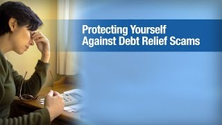 Protecting Yourself Against Debt Relief Scams