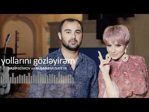 Vasif Azimov & Nüşabə Musayeva - Yollarını Gözleyirem