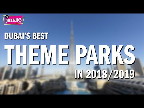 The best theme parks in Dubai in 2018/2019 (including VR Park)