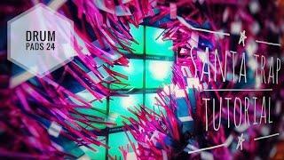 Gambar cover SANTA TRAP - TRAP DRUM PADS 24 TUTORIAL