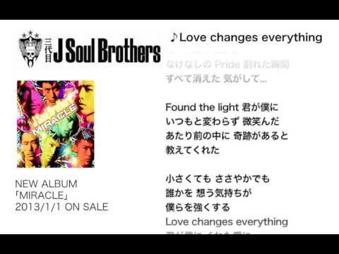 三代目 J Soul Brothers / 【MIRACLE】M7.Love changes everything