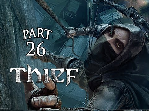 Thief Gameplay Walkthrough Part 26 - Chapter 7 The Hidden City ( PS4 XBOX ONE Gameplay)