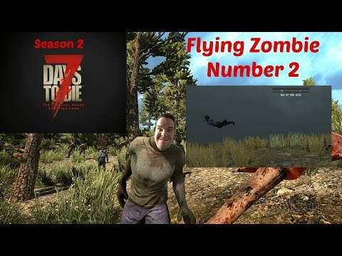 7 Days to Die - Day 117 - Flying Zombie Number 2