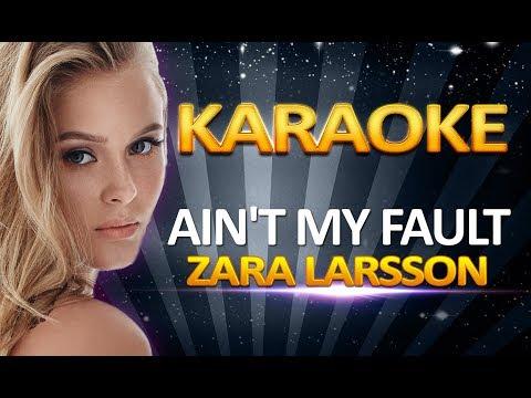 Zara Larsson - Ain't My Fault KARAOKE