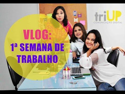 Vlog TRIUP - 1ª semana de trabalho