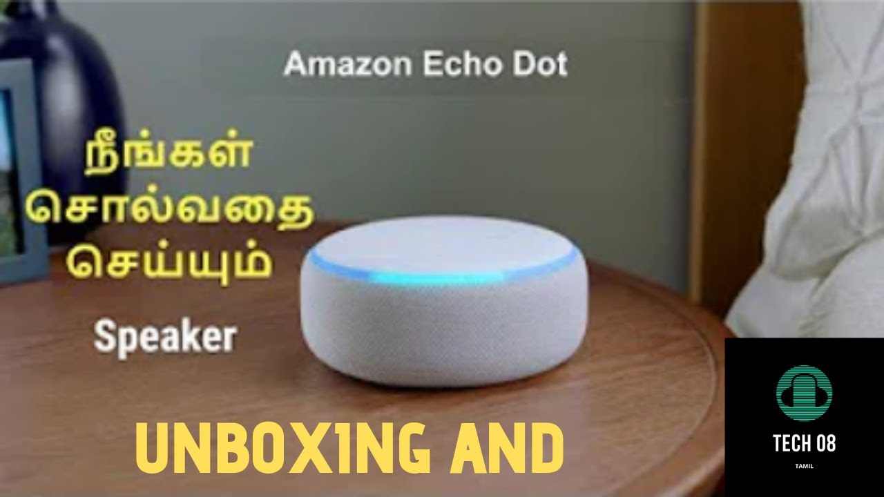 Amazon Alexa echo dot unboxing | Tamil | Review and Unbox | Smart home | futurestic home |