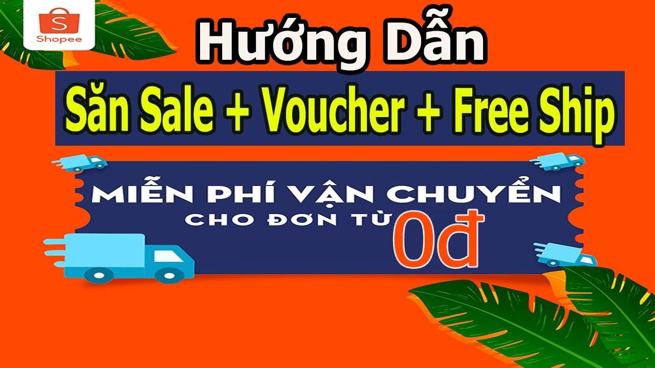 Hướng Dẫn Săn Sale Trên Shopee     Cách  Lấy Voucher Shopee  Và Mã Free Ship Shopee
