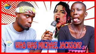 Who was MICHAEL JACKSON? | Street Quiz | Funny Videos | Funny African Videos | African Comedy |