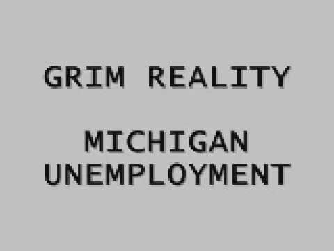 GRIM REALITY - MICHIGAN UNEMPLOYMENT 2009
