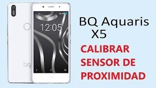 Calibrar Sensor Proximidad BQ X5 Pantalla Negra Al Llamar