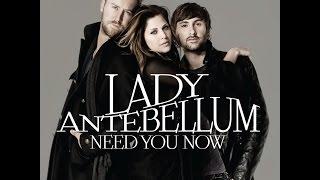 Lady Antebellum - I Need You Now