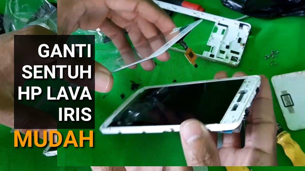 Cara Ganti Touchscreen hp Lava Iris sendiri (Sentuh Rusak)