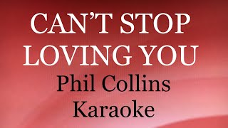 Can't Stop Loving You -- Phil Collins Karaoke Version