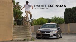 Daniel Espinoza DR Series EVO Install