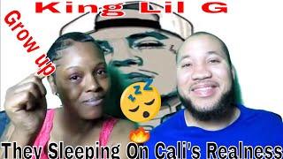 King Lil G -Grow Up  Omg Cali's RealNess!! YESSS🔥👏
