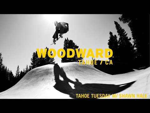 Do It Because You Love it With Shawn Hale - Woodward Tahoe Tuesday