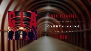 Twin Atlantic - Overthinking (Audio)