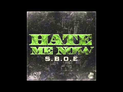 SBOE - Hate Me Now