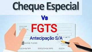 FGTS EMPRÉSTIMO S/A vs CHEQUE ESPECIAL | FIQUE ATENTO