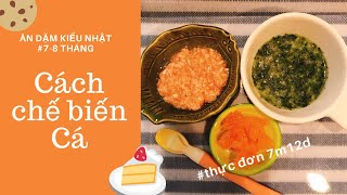 Cách chế biến Cá - Thực đơn giai đoạn 7-8 tháng  Ăn dặm kiểu Nhật với món Việt 離乳食中期
