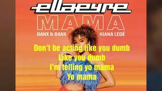 Ella Eyre, Banx & Ranx - Mama Ft. Kiana Ledé (Lyrics)