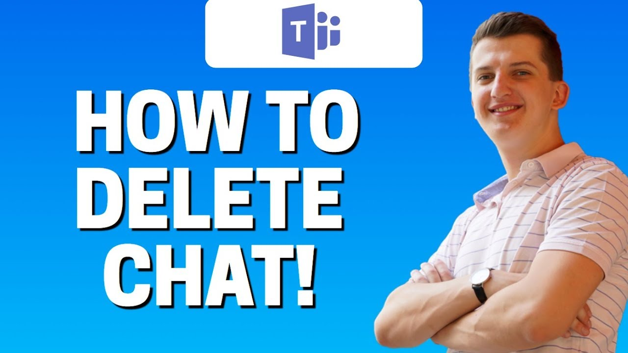 How To Delete Chat Conversation In Microsoft Teams Youtube