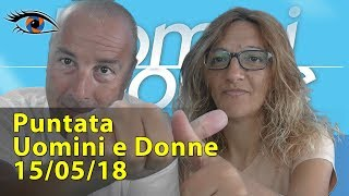 Uomini e Donne Puntata di Oggi 15 maggio 2018: Lorenzo fa piangere Sara!