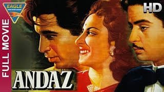 Andaz Hindi Full Movie HD || Dilip Kumar, Raj Kapoor, Nargis || Hindi Movies