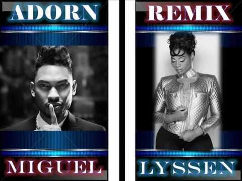 ADORN REMIX - Miguel Ft. LYSSEN