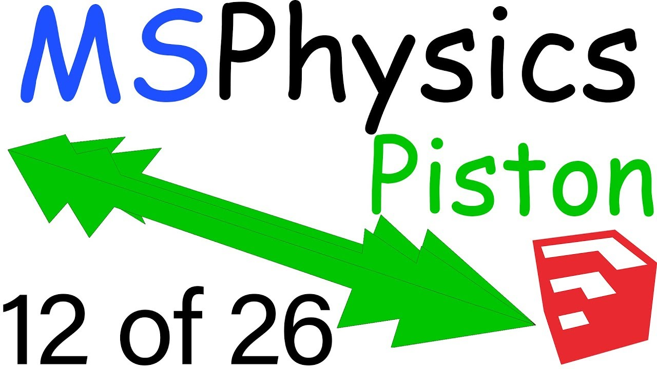 MSPhysics Plugin for SketchUp | Piston Joint | 12 of 26