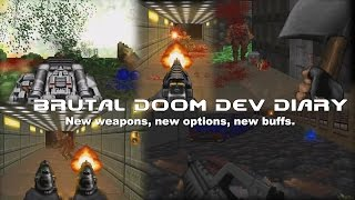 Brutal Doom v21 Dev Diary - New weapons, new options, new buffs.