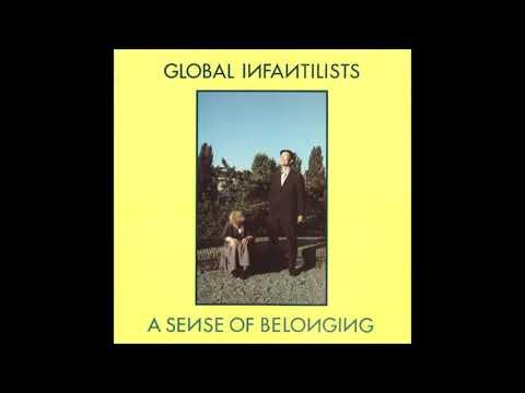 Global Infantilists  -  A Sense Of Belonging  (FULL ALBUM 1983)