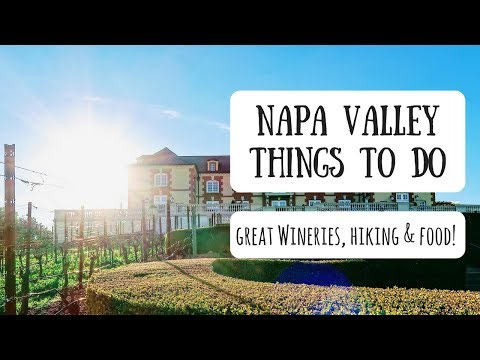 Napa Valley | Exploring California's Renowned Wine Country