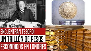 NO VAS A CREERLO! APARECE TESORO ESCONDIDO DE ¡UN TRILLÓN DE PESOS EN CENTENARIOS! ESTÁN EN LONDRES